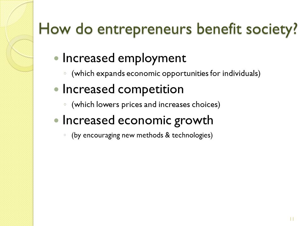 How do entrepreneurs benefit society.