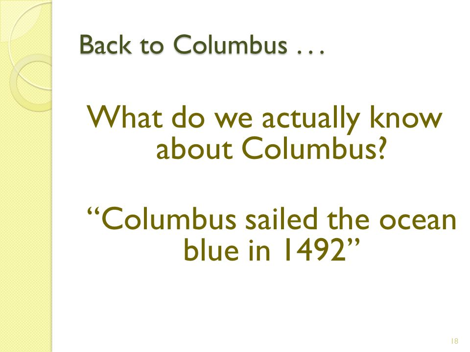 Back to Columbus... What do we actually know about Columbus.