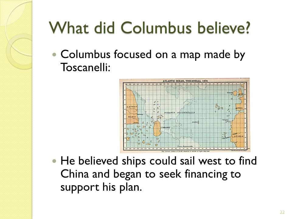 What did Columbus believe.