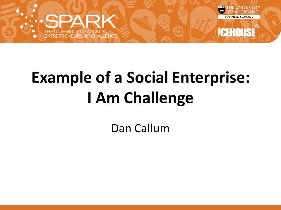 Example of a Social Enterprise: I Am Challenge Dan Callum