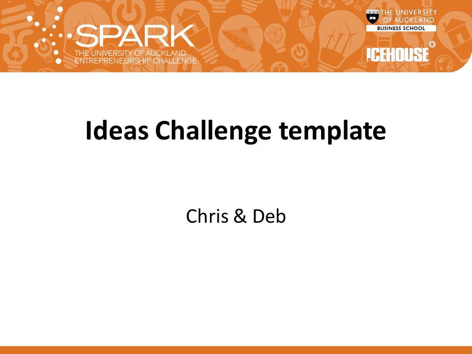Ideas Challenge template Chris & Deb