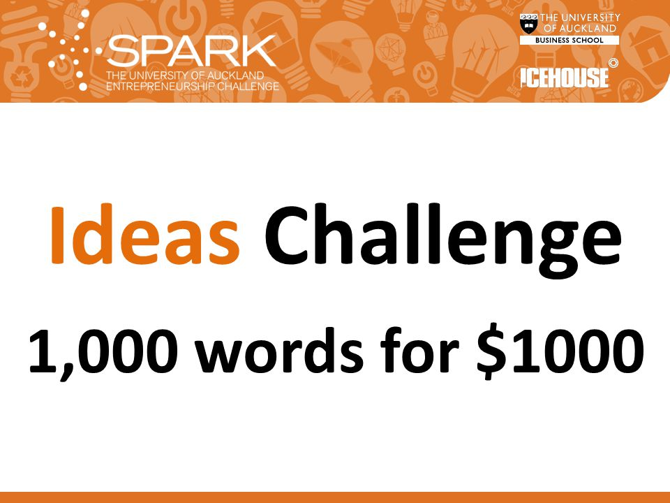 Ideas Challenge 1,000 words for $1000