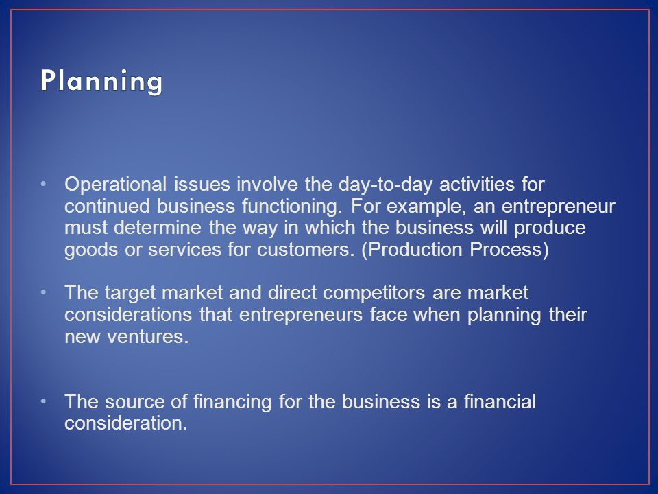 Operational issues involve the day-to-day activities for continued business functioning.