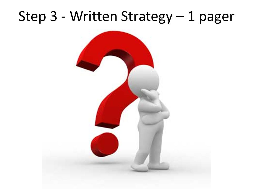 Step 3 - Written Strategy – 1 pager