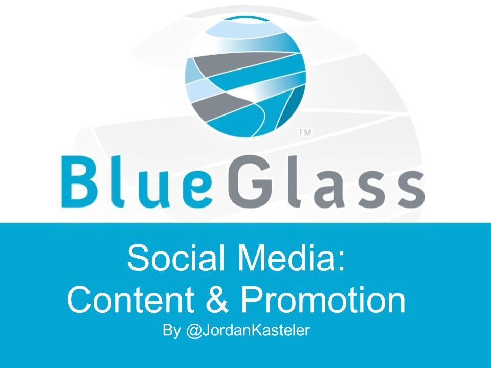Social Media: Content & Promotion By @JordanKasteler