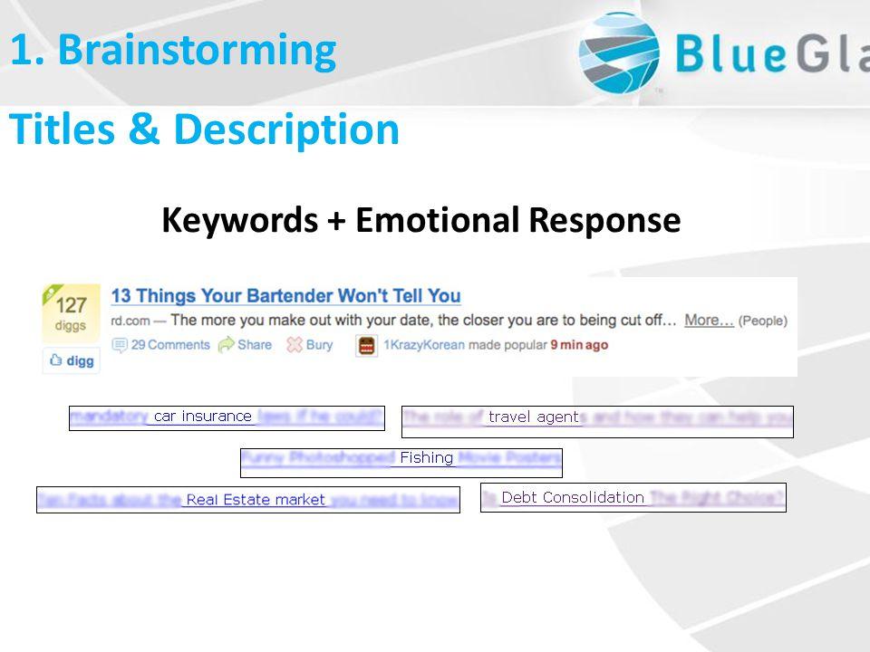 What is Linkbait Titles & Description Keywords + Emotional Response 1. Brainstorming