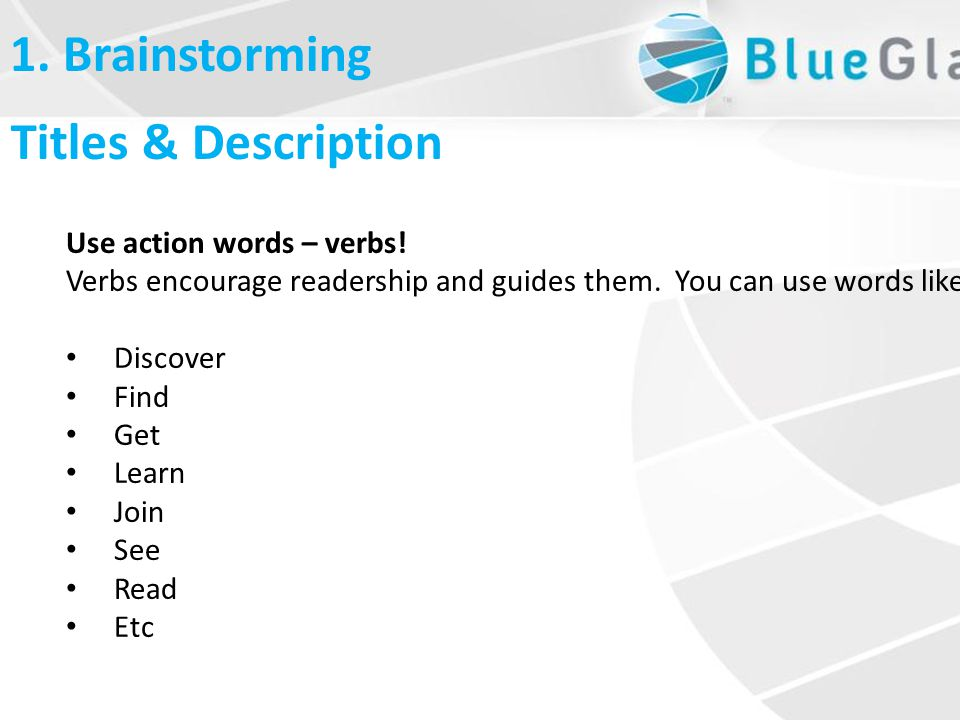 What is Linkbait Titles & Description Use action words – verbs.