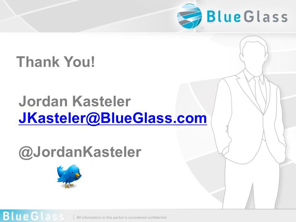 Thank You! Jordan Kasteler JKasteler@BlueGlass.com @JordanKasteler