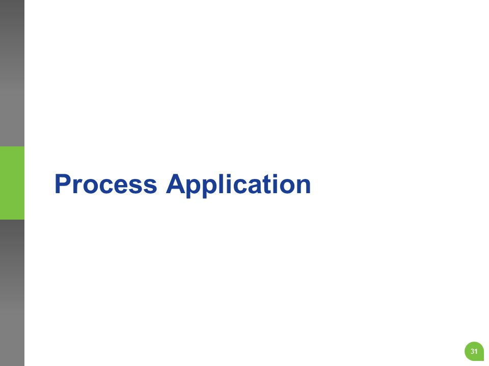 Process Application 31