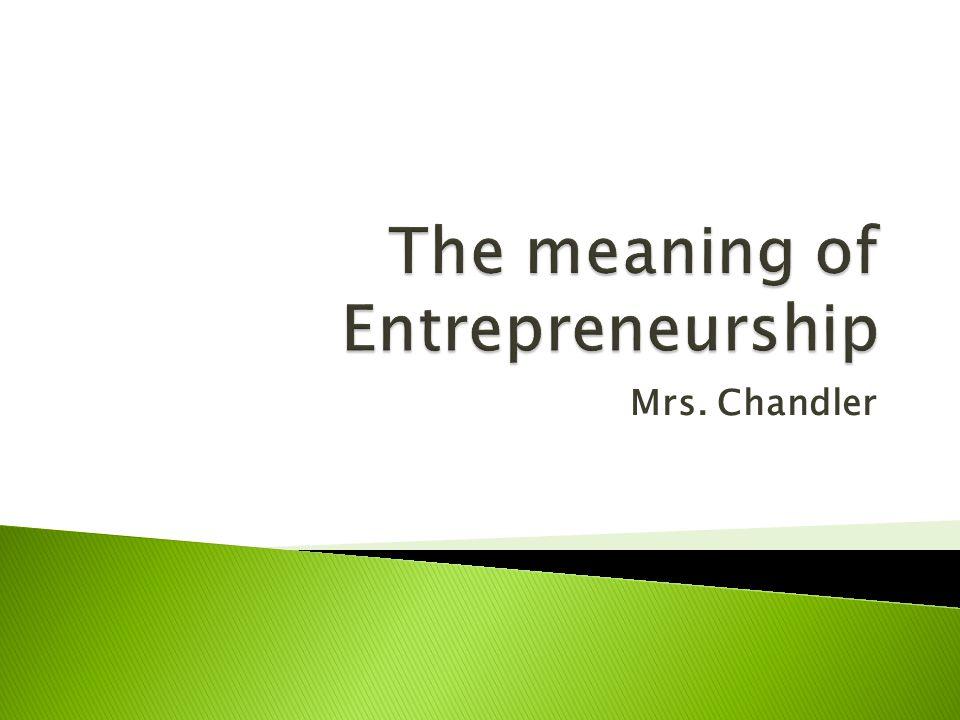  Handouts ◦ Needs and wants ◦ Characteristics of entrepreneurial ventures