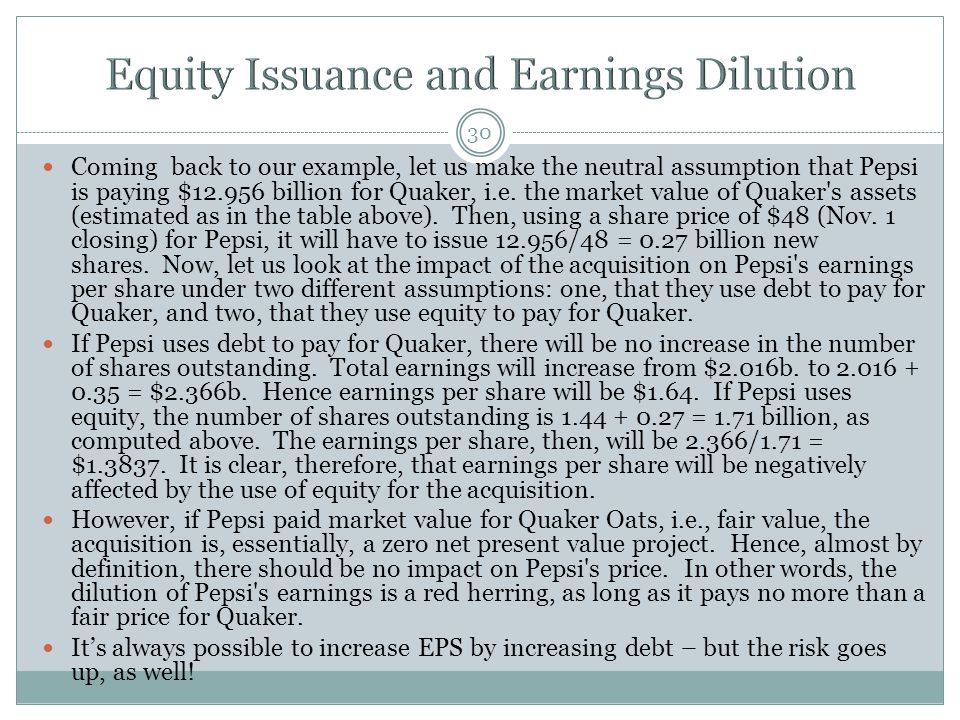 30 Coming back to our example, let us make the neutral assumption that Pepsi is paying $12.956 billion for Quaker, i.e.