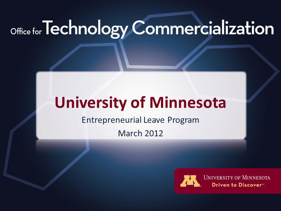 University of Minnesota Entrepreneurial Leave Program March 2012
