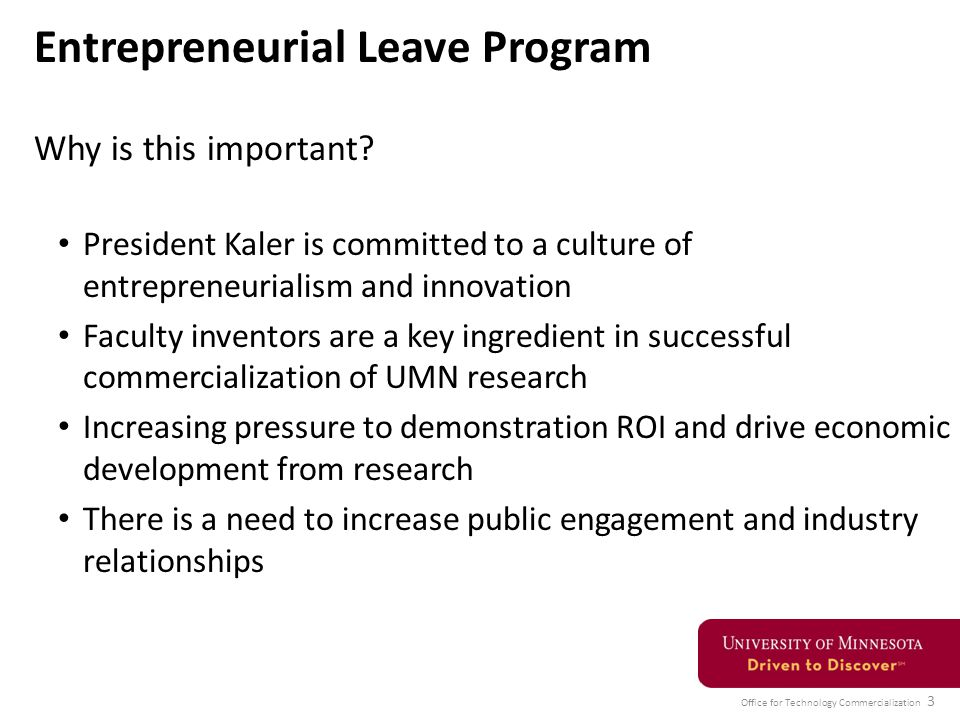 Office for Technology Commercialization 3 Entrepreneurial Leave Program Why is this important.