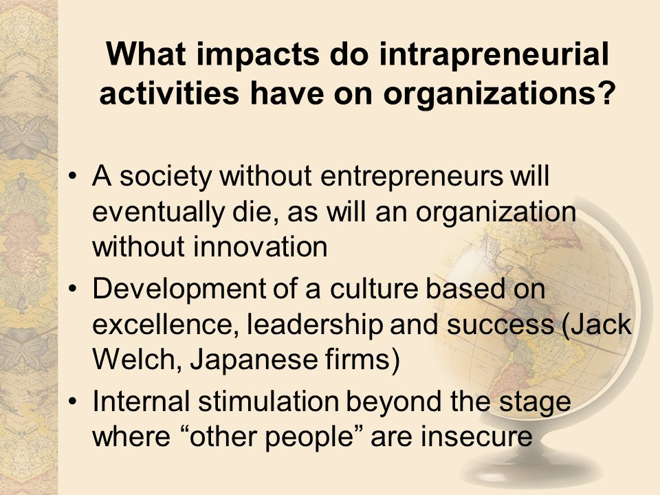 What impacts do intrapreneurial activities have on organizations.