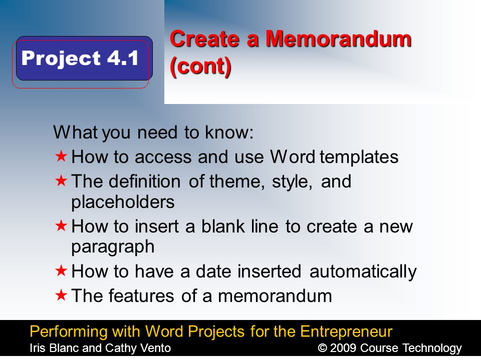 Performing with Word Projects for the Entrepreneur Iris Blanc and Cathy Vento© 2009 Course Technology Click to edit Master title style Create a Memora
