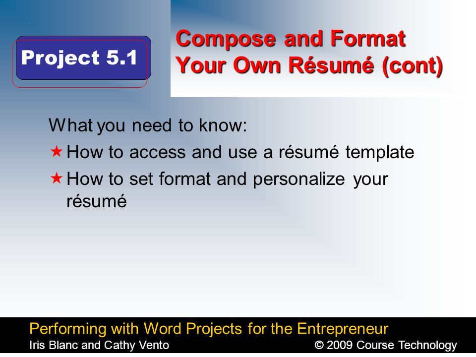 Performing with Word Projects for the Entrepreneur Iris Blanc and Cathy Vento© 2009 Course Technology Click to edit Master title style Compose and For