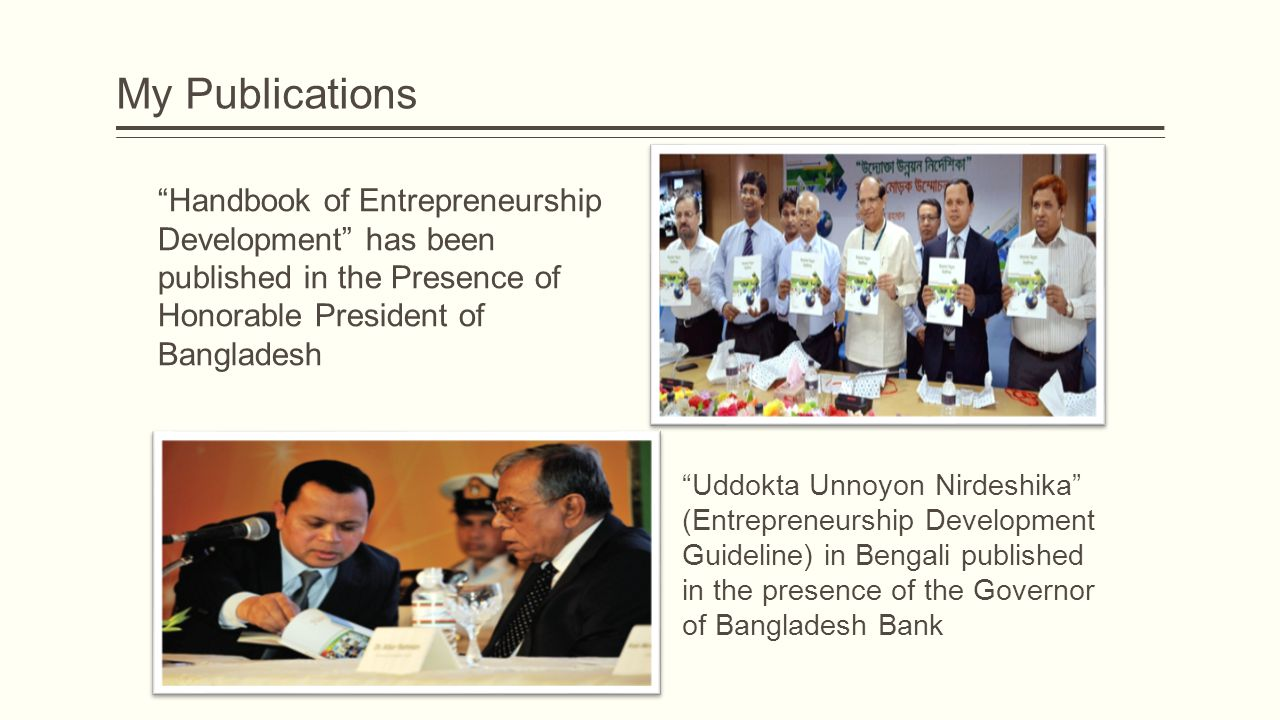 "My Publications ""Handbook of Entrepreneurship Development"" has been published in the Presence of Honorable President of Bangladesh ""Uddokta Unnoyon Ni"