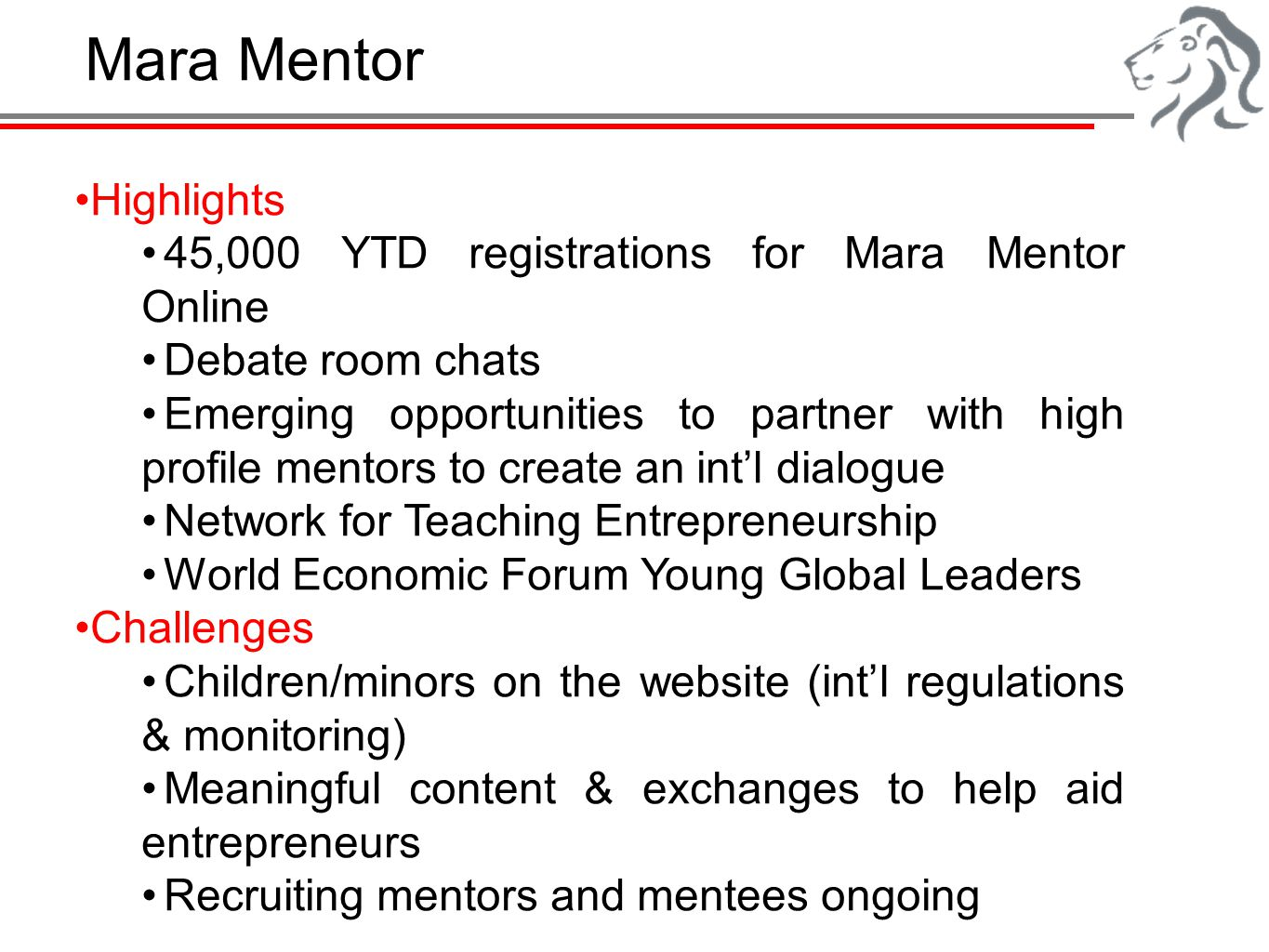 Mara Mentor Highlights 45,000 YTD registrations for Mara Mentor Online Debate room chats Emerging opportunities to partner with high profile mentors t
