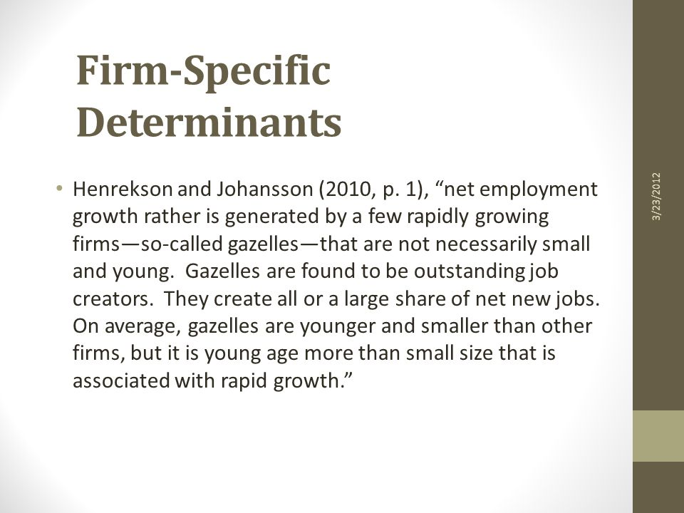 Firm-Specific Determinants Henrekson and Johansson (2010, p.