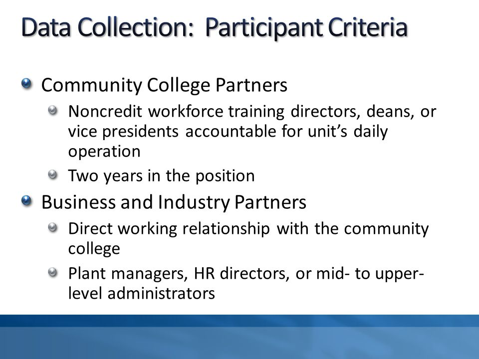 Community College Partners Noncredit workforce training directors, deans, or vice presidents accountable for unit's daily operation Two years in the p