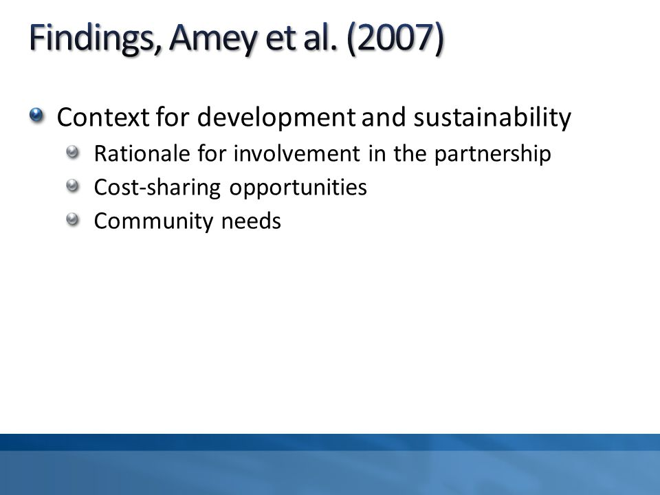Context for development and sustainability Rationale for involvement in the partnership Cost-sharing opportunities Community needs