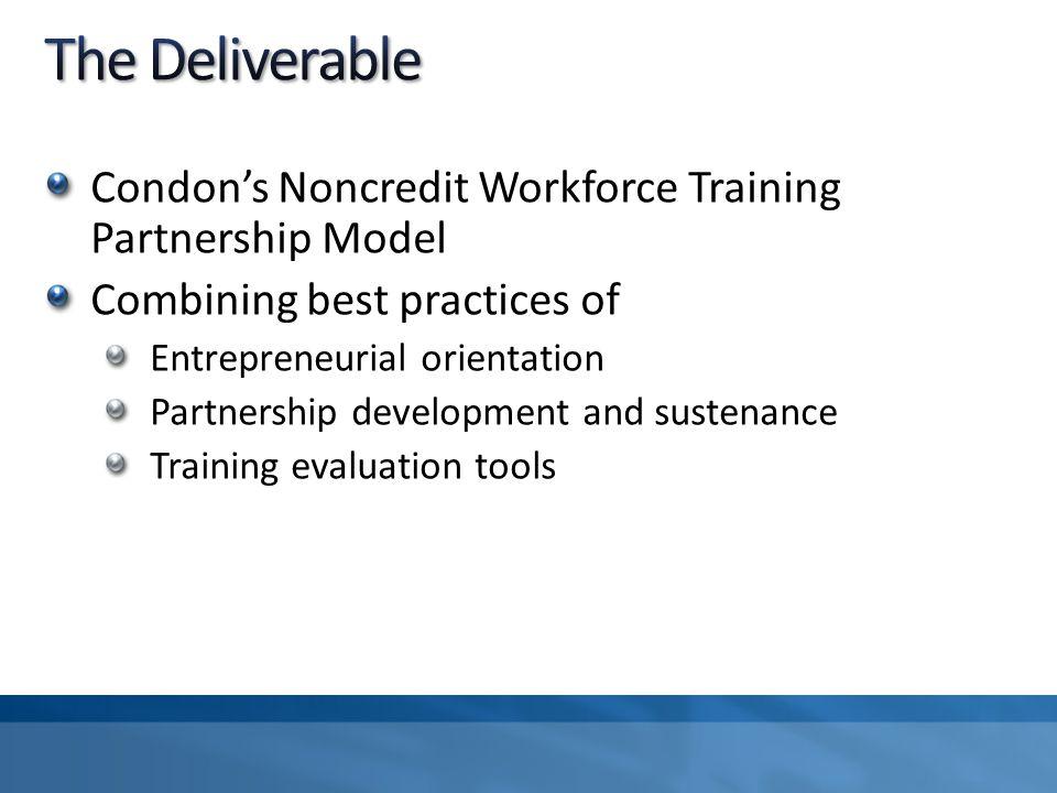 Condon's Noncredit Workforce Training Partnership Model Combining best practices of Entrepreneurial orientation Partnership development and sustenance