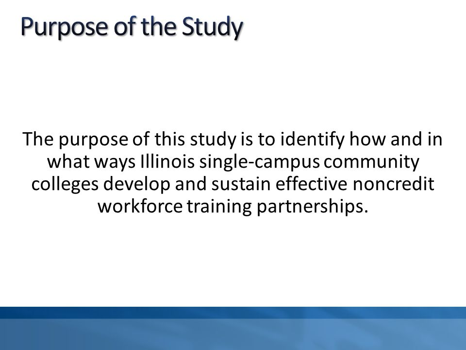 The purpose of this study is to identify how and in what ways Illinois single-campus community colleges develop and sustain effective noncredit workforce training partnerships.