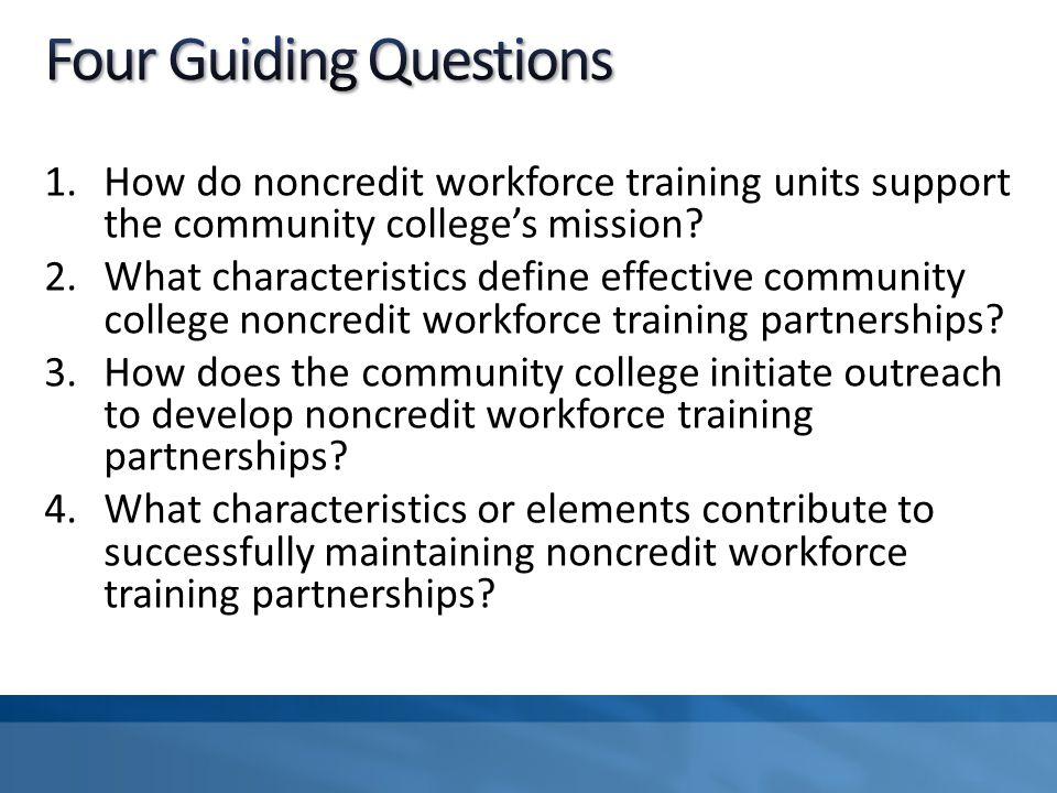 1.How do noncredit workforce training units support the community college's mission? 2.What characteristics define effective community college noncred