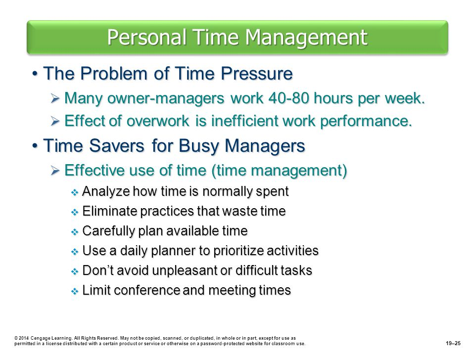 Personal Time Management The Problem of Time PressureThe Problem of Time Pressure  Many owner-managers work 40-80 hours per week.
