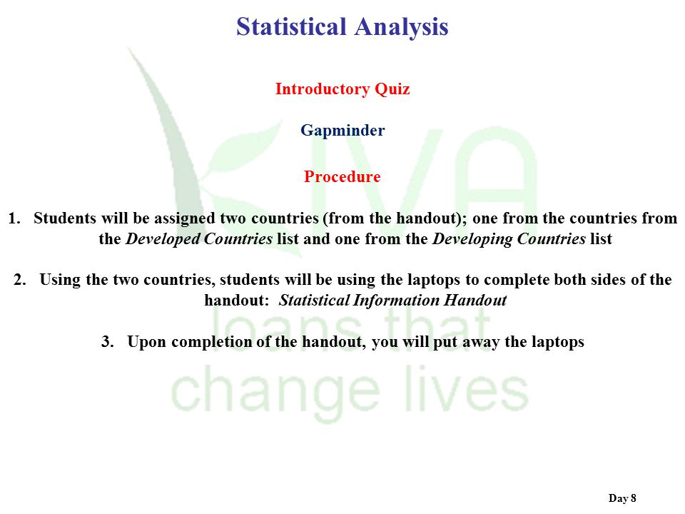 Statistical Analysis Day 8 Procedure 1.Students will be assigned two countries (from the handout); one from the countries from the Developed Countries