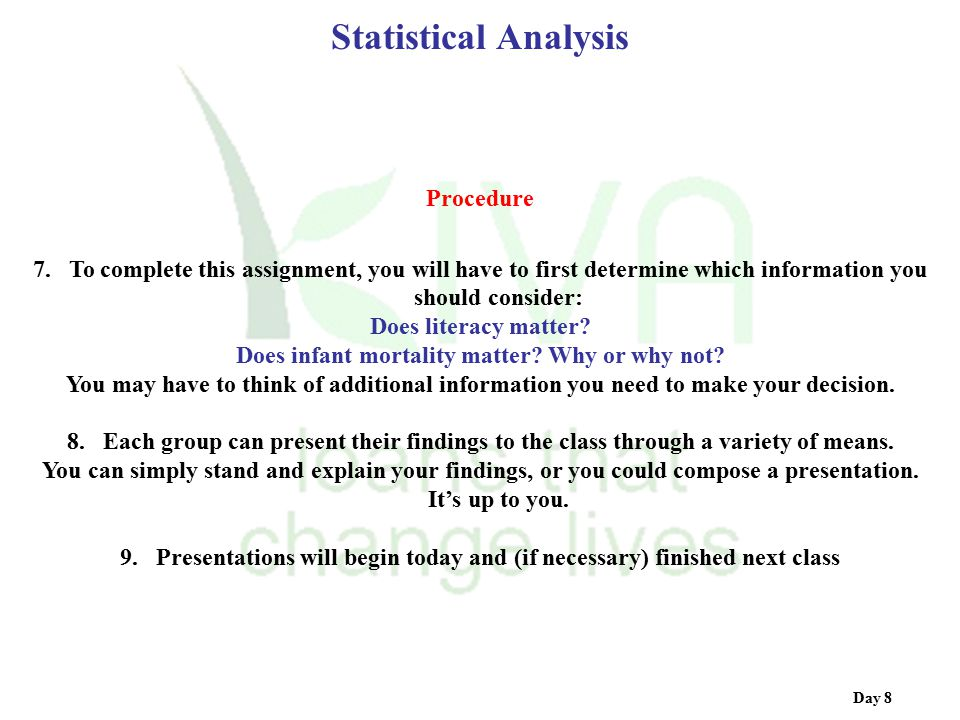 Statistical Analysis Day 8 Procedure 7. To complete this assignment, you will have to first determine which information you should consider: Does lite