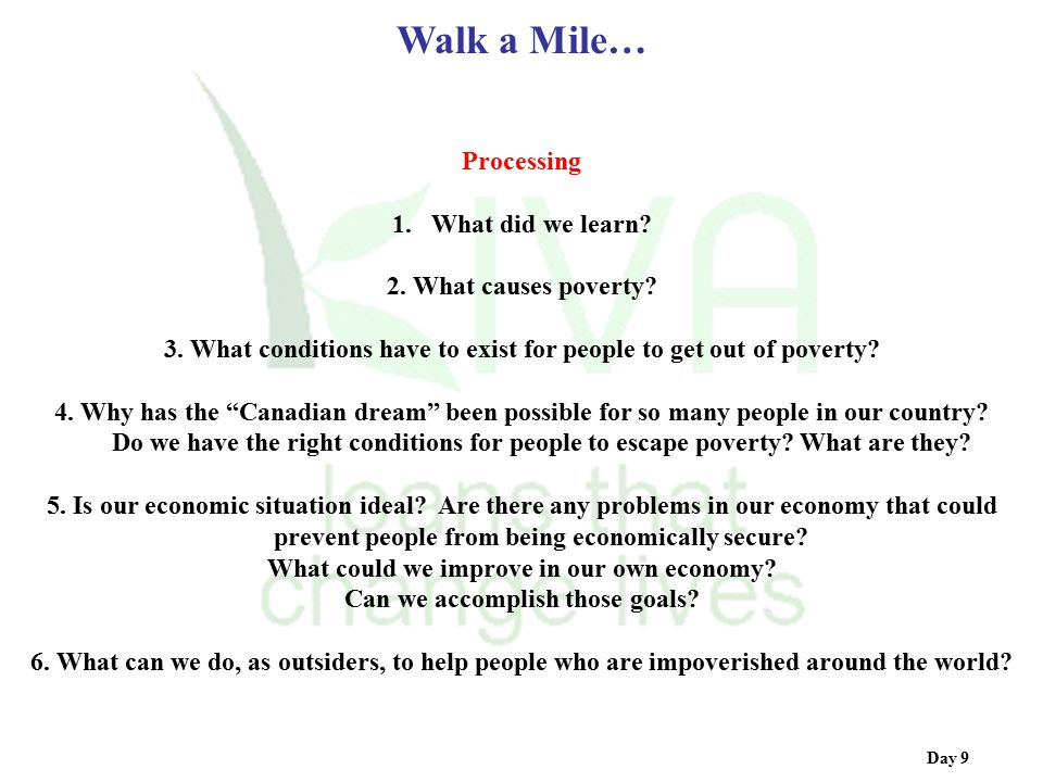 """Day 9 Processing 1.What did we learn? 2. What causes poverty? 3. What conditions have to exist for people to get out of poverty? 4. Why has the """"Canad"""