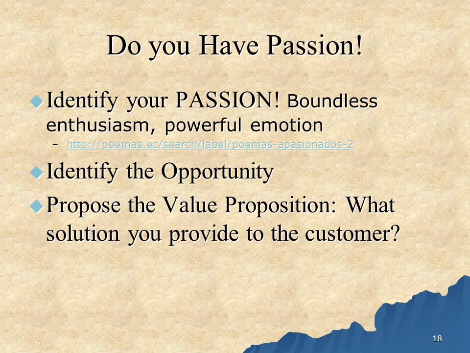18 Do you Have Passion. Identify your PASSION.