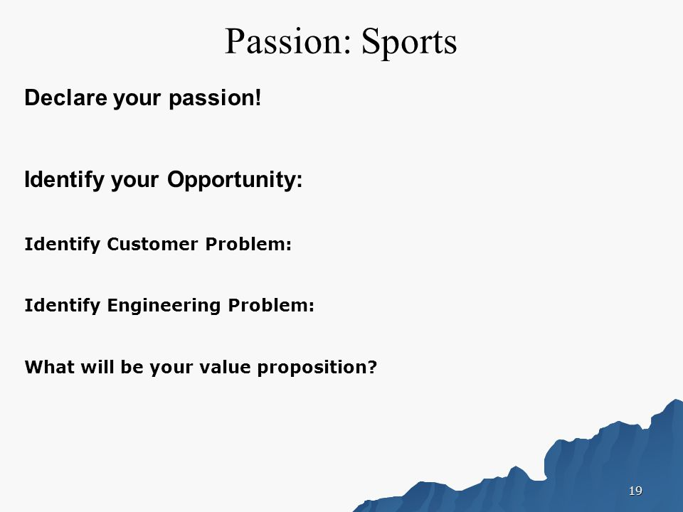 19 Passion: Sports Declare your passion.
