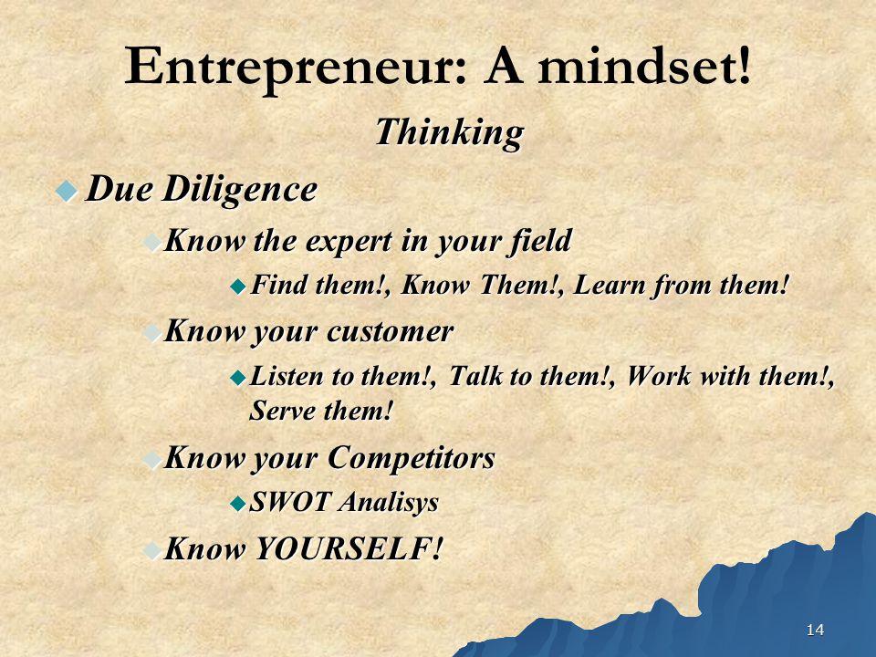 14 Entrepreneur: A mindset.