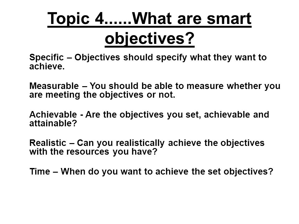 Topic 4......What are smart objectives.
