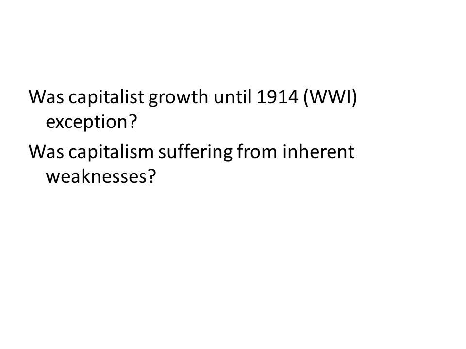 Was capitalism suffering from inherent weaknesses