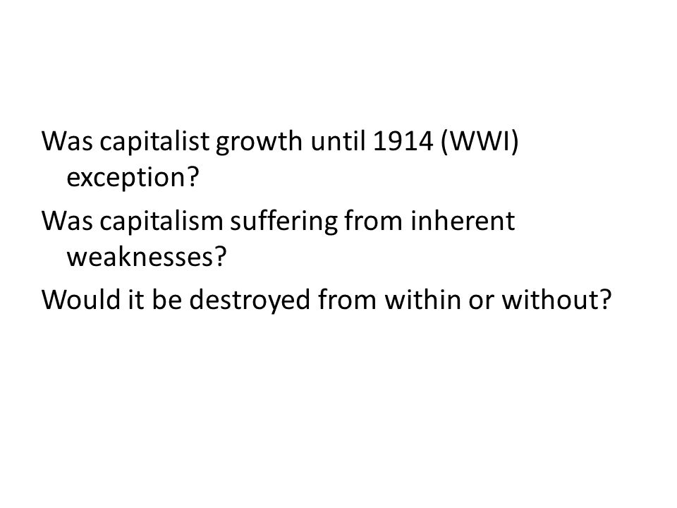 Was capitalist growth until 1914 (WWI) exception.