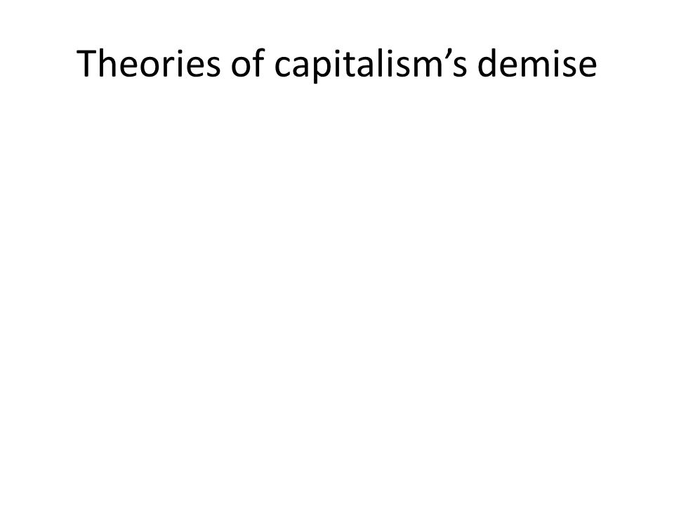 Theories of capitalism's demise