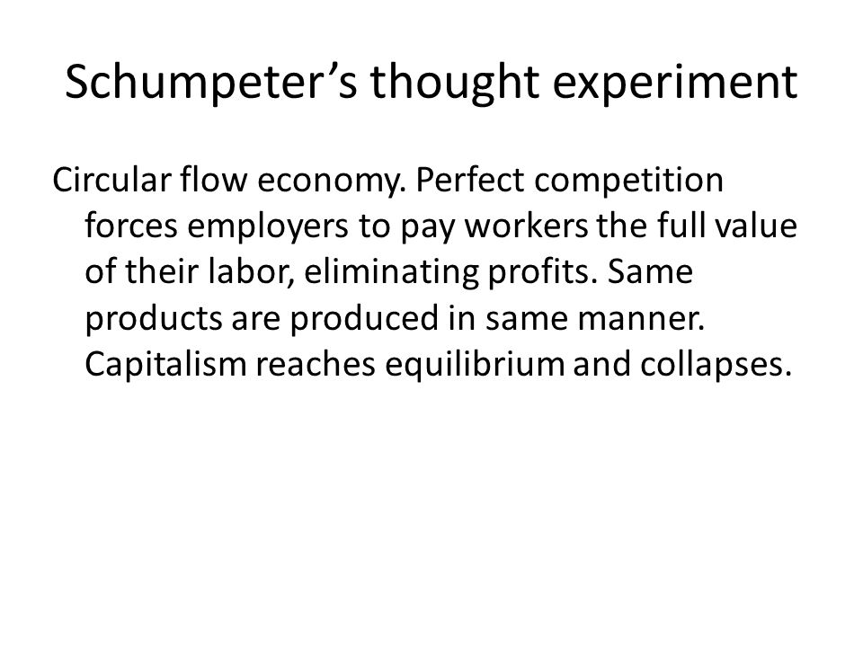 Schumpeter's thought experiment Circular flow economy.
