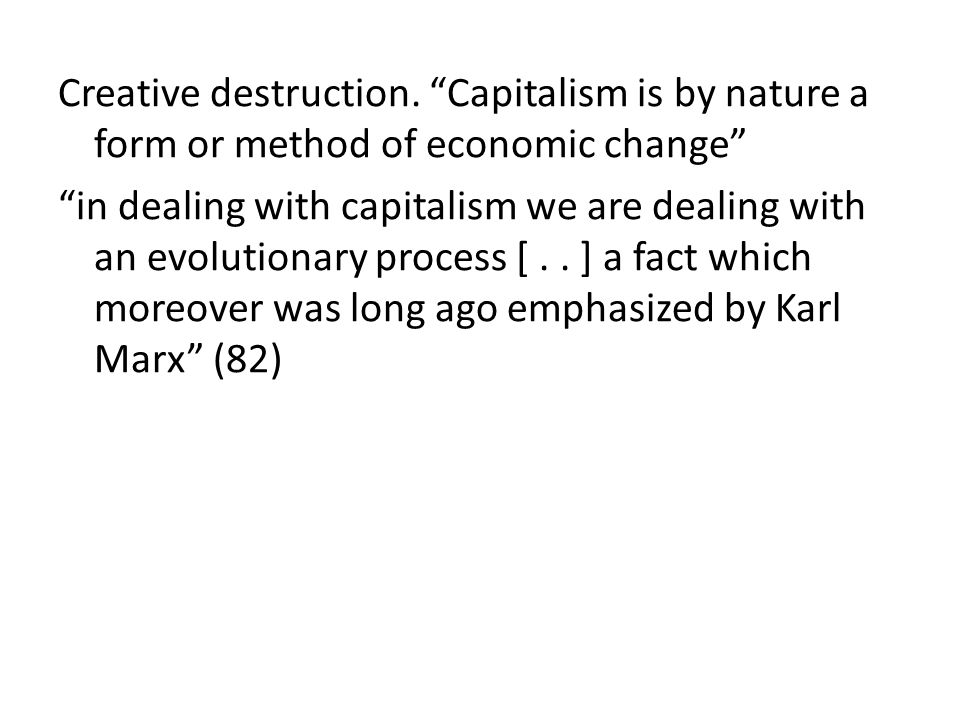 in dealing with capitalism we are dealing with an evolutionary process [..