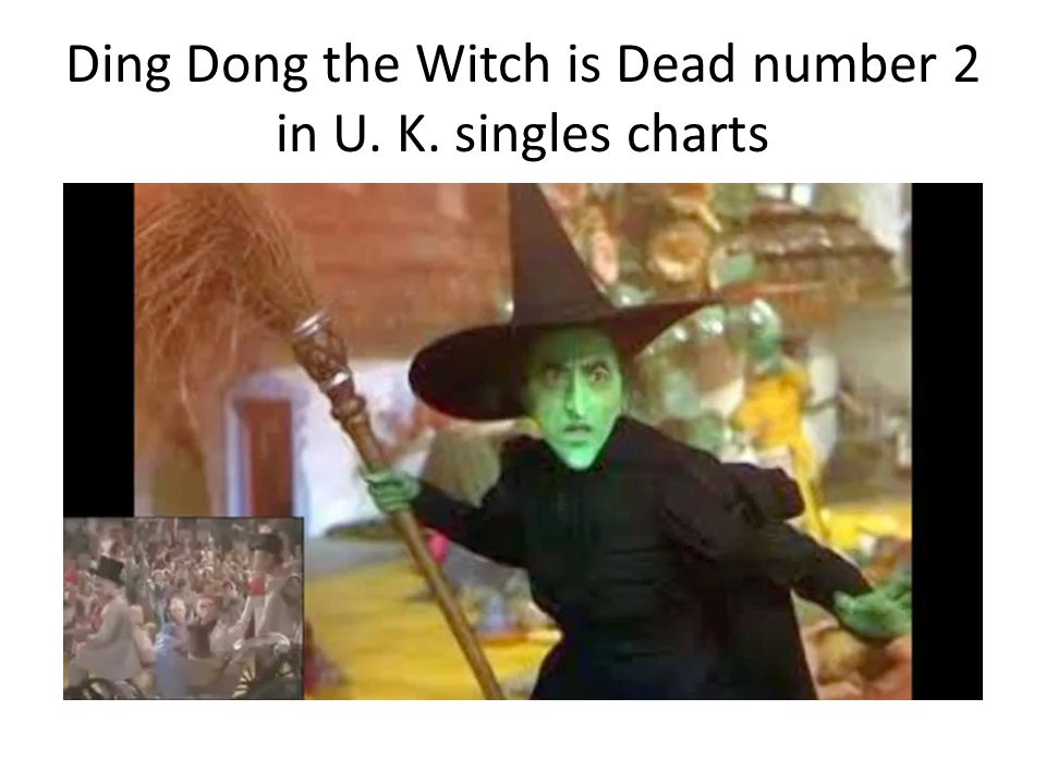 Ding Dong the Witch is Dead number 2 in U. K. singles charts
