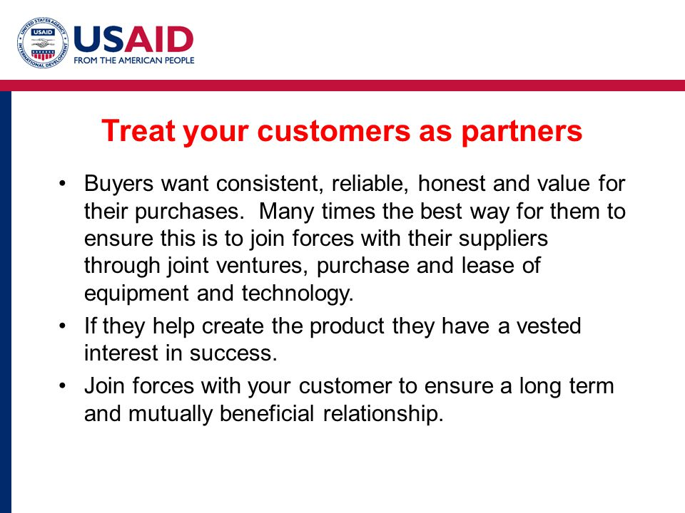 Buyers want consistent, reliable, honest and value for their purchases.