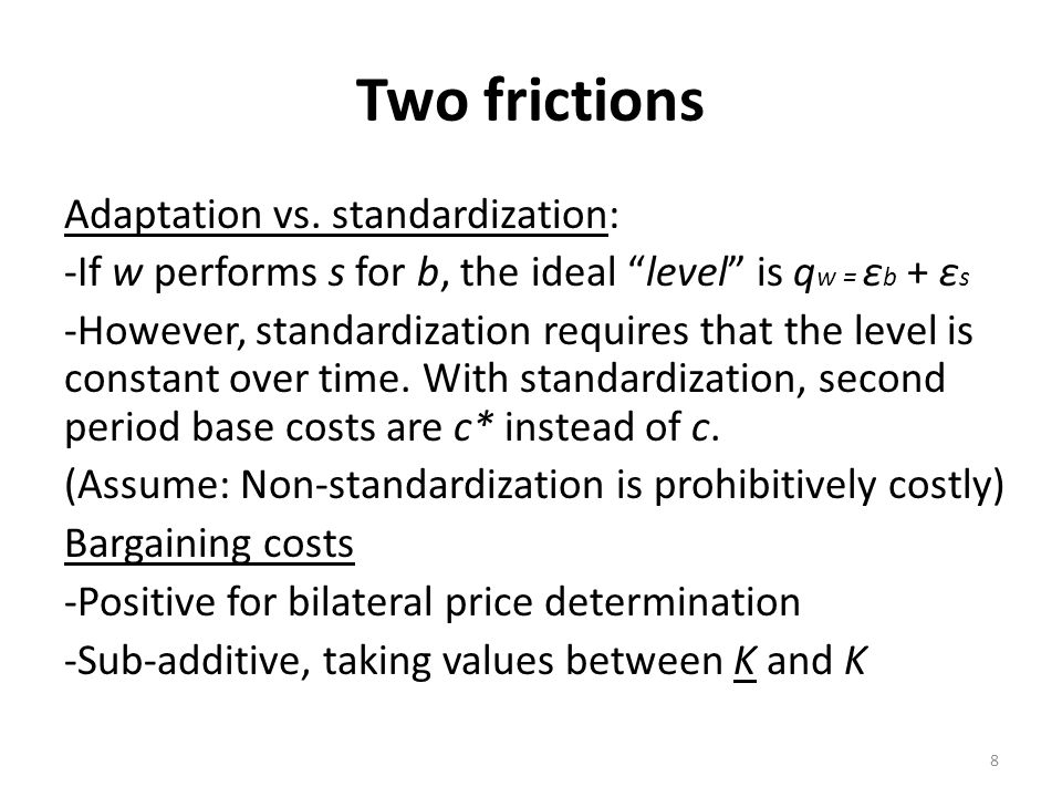 Two frictions Adaptation vs.
