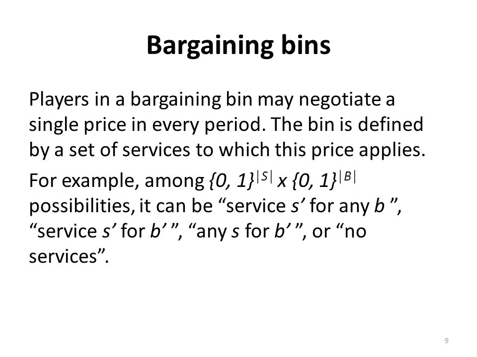 Bargaining bins Players in a bargaining bin may negotiate a single price in every period.