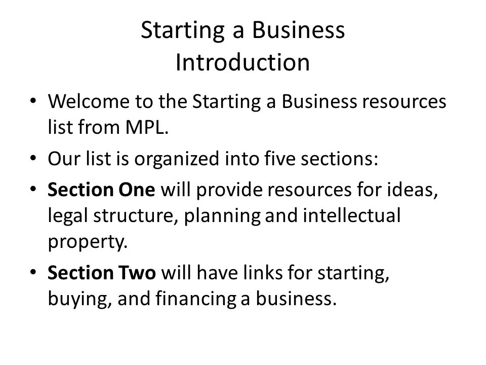 Starting a Business Introduction Welcome to the Starting a Business resources list from MPL.