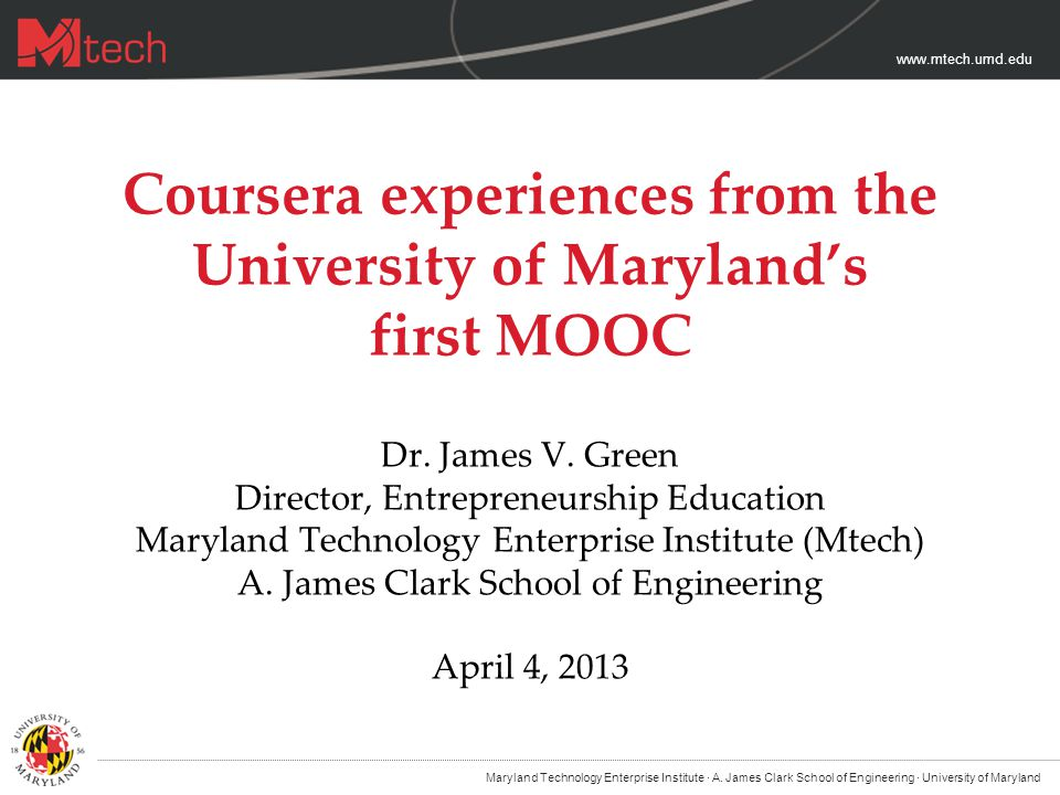 www.mtech.umd.edu Creation and production of lecture content largely developed concurrently with course delivery.