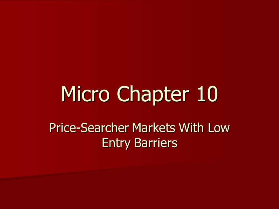 Micro Chapter 10 Price-Searcher Markets With Low Entry Barriers