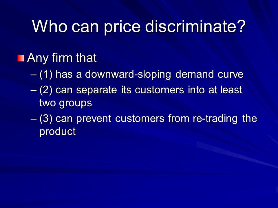 Who can price discriminate.