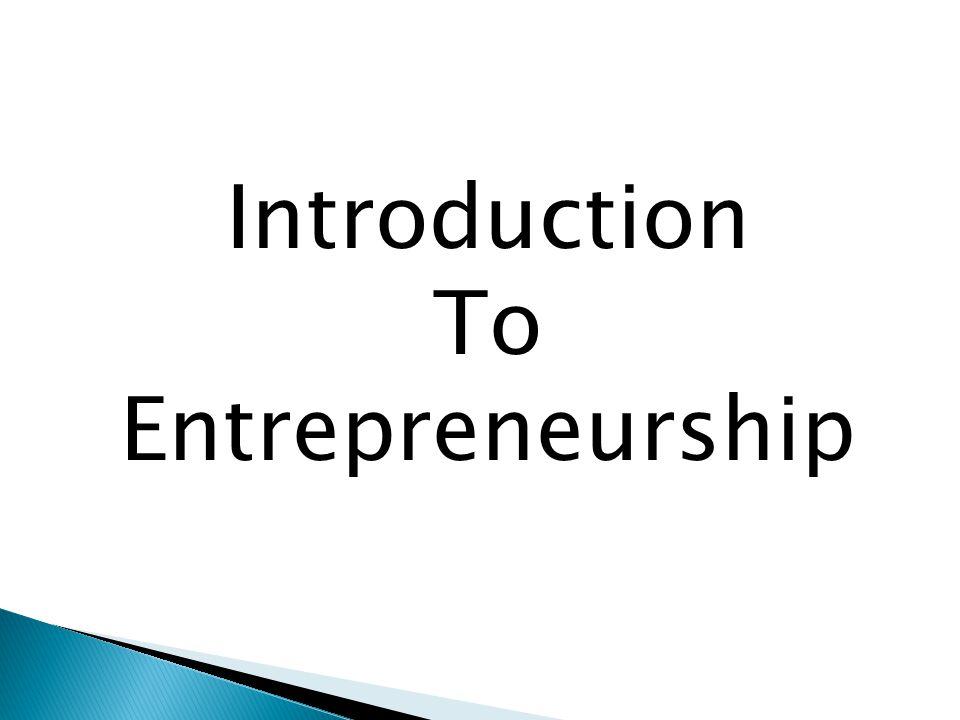 1.Explain entrepreneurship and discuss its importance.